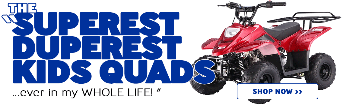 The SUPEREST DUPEREST ATVs!