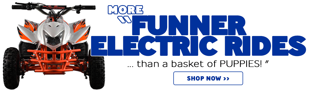 More FUNNERER Electric Rides!